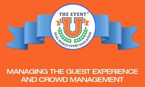 Managing the Guest Experience and Crowd Management